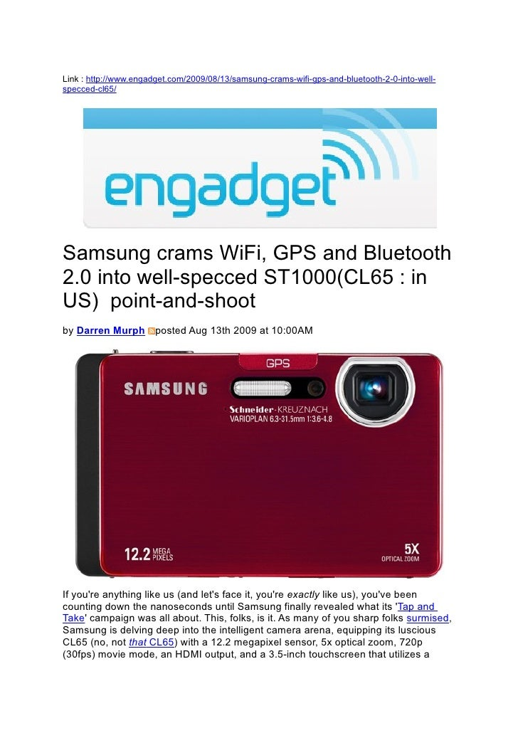 Link : http://www.engadget.com/2009/08/13/samsung-crams-wifi-gps-and-bluetooth-2-0-into-well- specced-cl65/     Samsung cr...