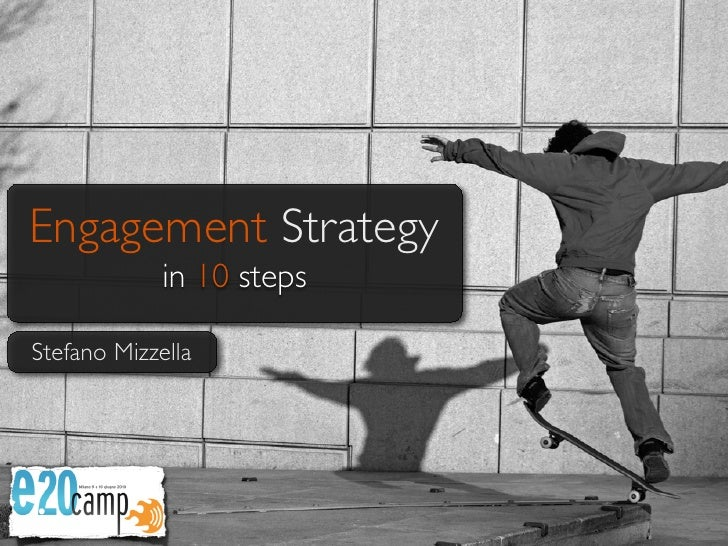 Engagement Strategy              in 10 steps  Stefano Mizzella