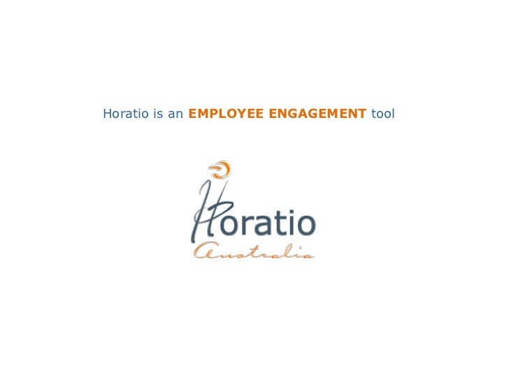 Horatio is an EMPLOYEE ENGAGEMENT tool