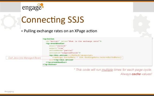 """#engageug ConnecCngSSJS • PullingexchangeratesonanXPageacCon <xp:button id=""""button1"""" value=""""What is the exchange ra..."""