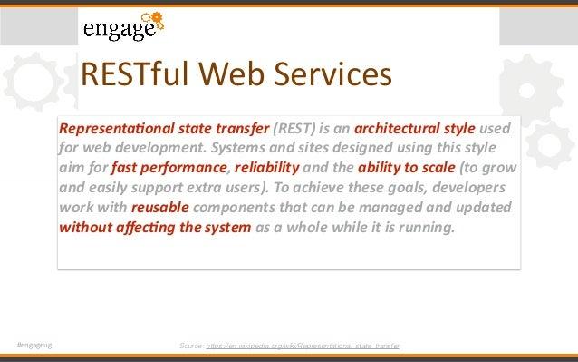 #engageug RESTfulWebServices Source: https://en.wikipedia.org/wiki/Representational_state_transfer Representa)onalstate...