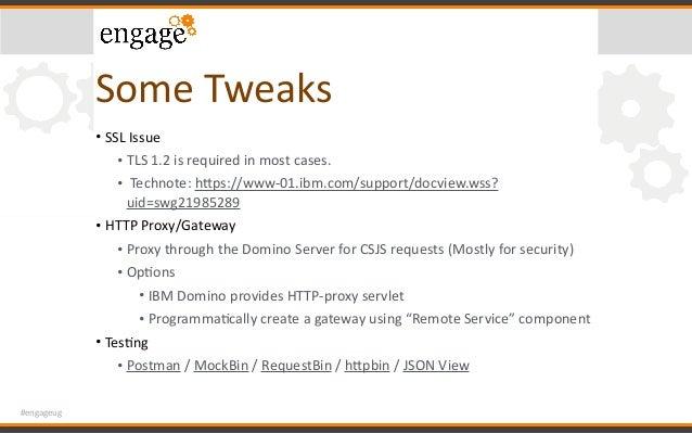 #engageug SomeTweaks • SSLIssue • TLS1.2isrequiredinmostcases. • Technote:hcps://www-01.ibm.com/support/docvie...