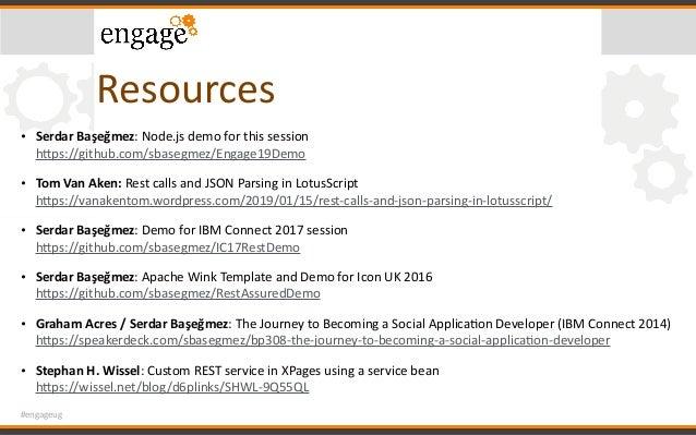 #engageug Resources • SerdarBaşeğmez:Node.jsdemoforthissession hcps://github.com/sbasegmez/Engage19Demo • TomVan...