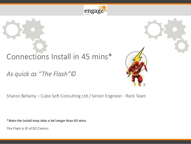 """Connections Install in 45 mins* As quick as """"The Flash""""© Sharon Bellamy – Cube Soft Consulting Ltd / Senior Engineer - Roc..."""