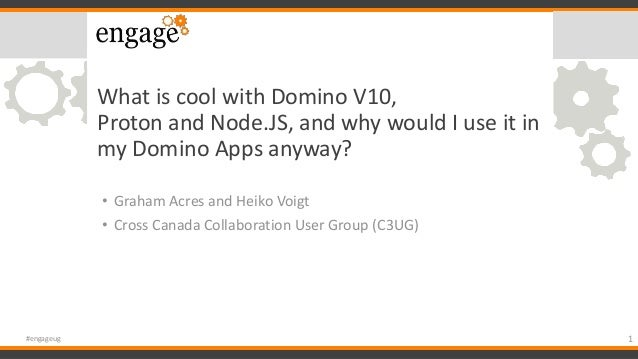 What is cool with Domino V10, Proton and Node.JS, and why would I use it in my Domino Apps anyway? • Graham Acres and Heik...