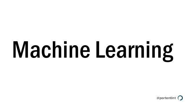 @portentint Machine Learning