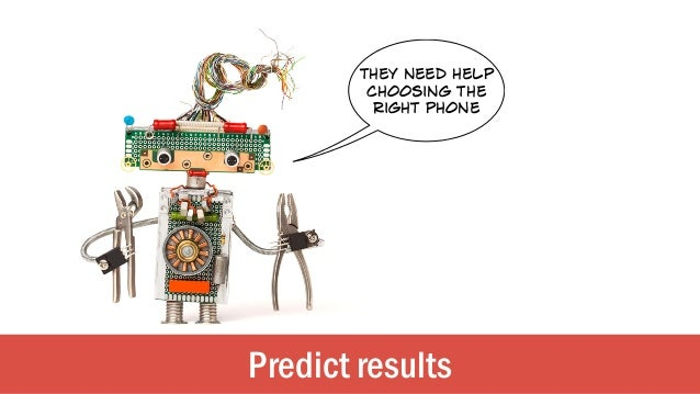 Predict results they need help choosing the right phone