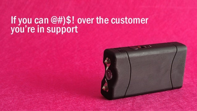 @portentint If you can @#)$! over the customer you're in support