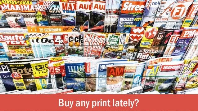 Buy any print lately?