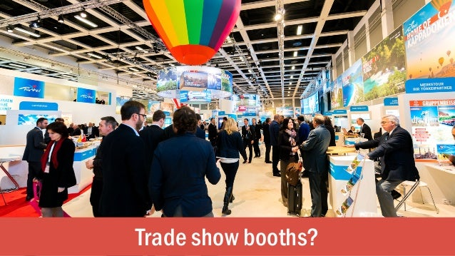 Trade show booths?