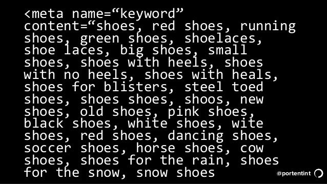 """@portentint <meta name=""""keyword"""" content=""""shoes, red shoes, running shoes, green shoes, shoelaces, shoe laces, big shoes, ..."""