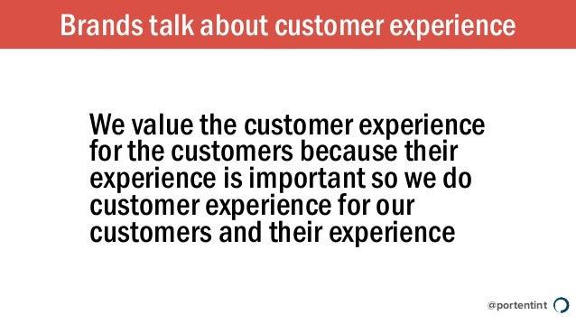 @portentint We value the customer experience for the customers because their experience is important so we do customer exp...