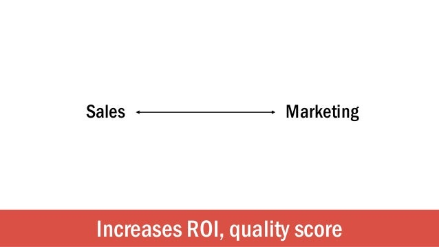 Sales Marketing Increases ROI, quality score