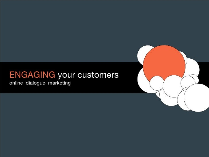 ENGAGING your customers online 'dialogue' marketing