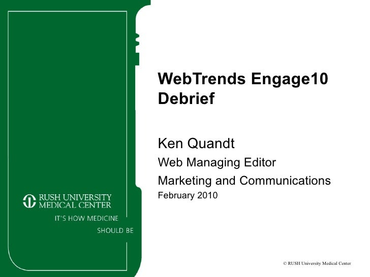 WebTrends Engage10 Debrief Ken Quandt Web Managing Editor Marketing and Communications February 2010