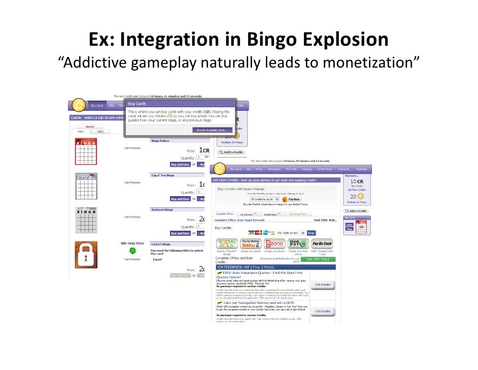 "Ex:IntegrationinBingoExplosion ""Addictivegameplay naturallyleadstomonetization"""