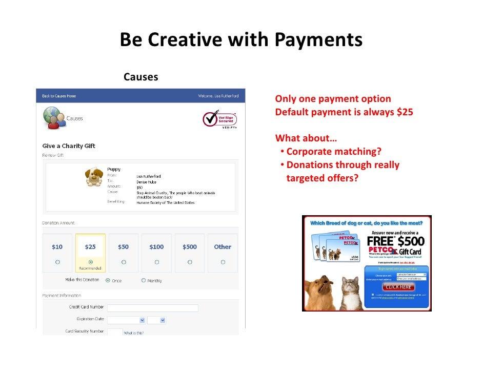 BeCreativewithPayments Causes                Onlyonepaymentoption                Defaultpaymentisalways$25      ...