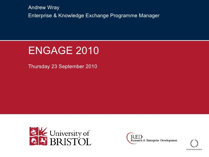 Andrew Wray Enterprise & Knowledge Exchange Programme Manager ENGAGE 2010 Thursday 23 September 2010