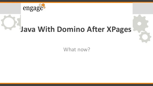 Java With Domino After XPages What now?