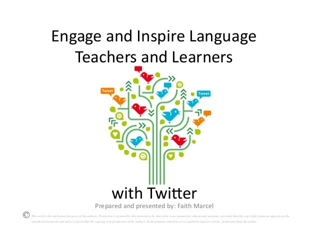 Engage  and  Inspire  Language   Teachers  and  Learners    with  Twi;er    Prepared  and  presented...