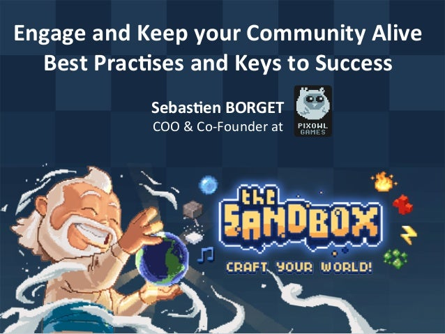 Engage  and  Keep  your  Community  Alive  Best  Prac9ses  and  Keys  to  Success  Sebas9en  BORGET  COO  &  Co-‐Founder ...