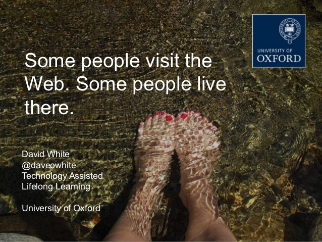 DEPARTMENT FOR CONTINUING EDUCATION  TECHNOLOGY-ASSISTED LIFELONG LEARNINGSome people visit theWeb. Some people livethere....