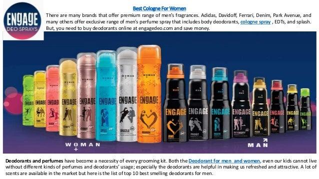 Best Cologne For Women There are many brands that offer premium range of men's fragrances. Adidas, Davidoff, Ferrari, Deni...