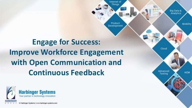 Engage for Success: Improve Workforce Engagement with Open Communication and Continuous Feedback