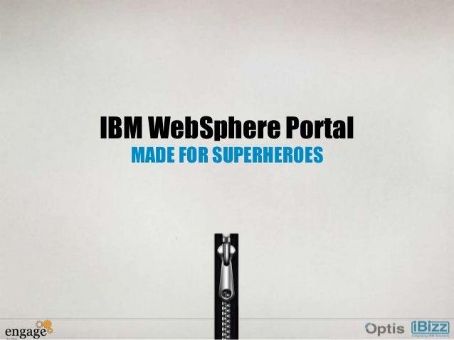 IBM WebSphere Portal MADE FOR SUPERHEROES