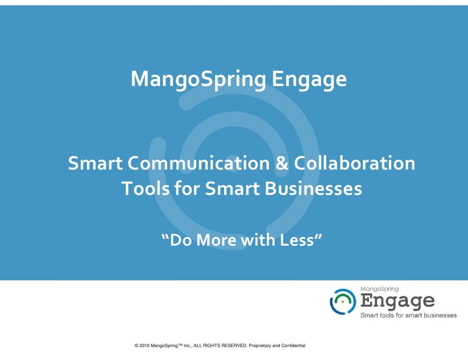 """MangoSpring Engage   Smart Communication & Collaboration      Tools for Smart Businesses                   """"Do More with L..."""