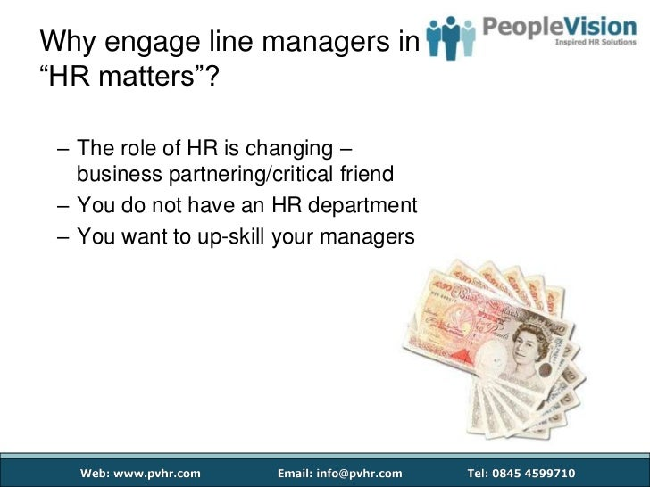 who is a line managers Small businesses with few employees often have no specialist human resources (hr) staff recruitment and management of employees are carried out by line managers larger businesses may have an hr specialist or even an hr department to oversee and coordinate their employee management policies and.
