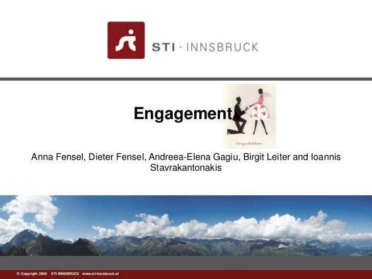 Engagement       Anna Fensel, Dieter Fensel, Andreea-Elena Gagiu, Birgit Leiter and Ioannis                               ...