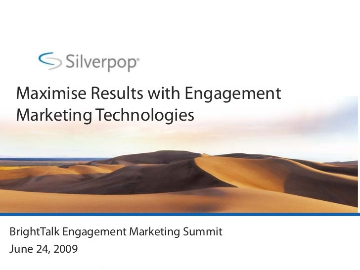 Maximise Results with Engagement  Marketing Technologies     BrightTalk Engagement Marketing Summit June 24, 2009