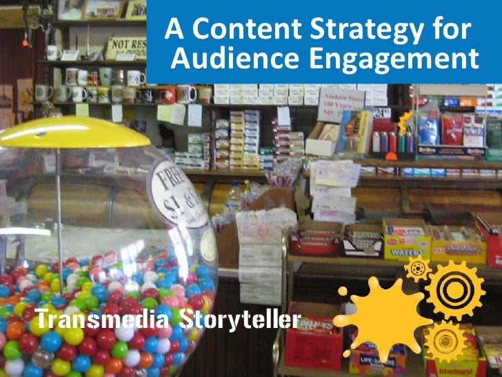 A Content Strategy for           Audience Engagement     Transmedia Storyteller
