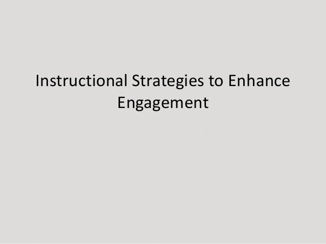 Instructional Strategies to Enhance Engagement