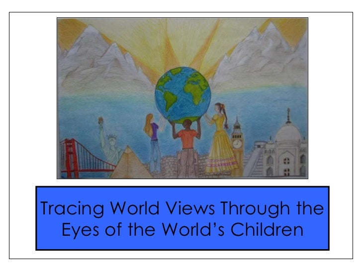 Tracing World Views Through the Eyes of the World's Children