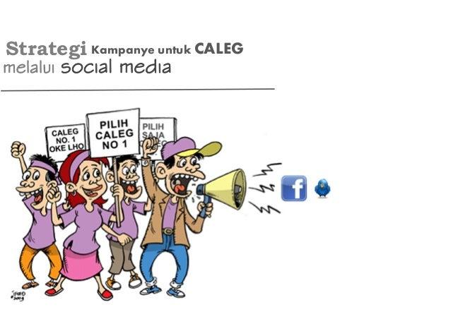 Strategi melalui social media Kampanye untuk CALEG