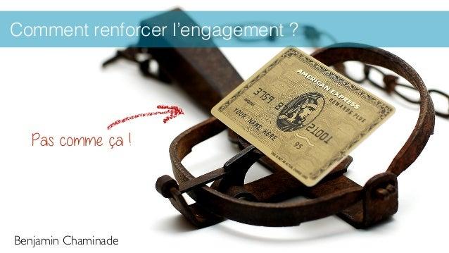 Comment renforcer l'engagement ? Benjamin Chaminade Pas comme ça !