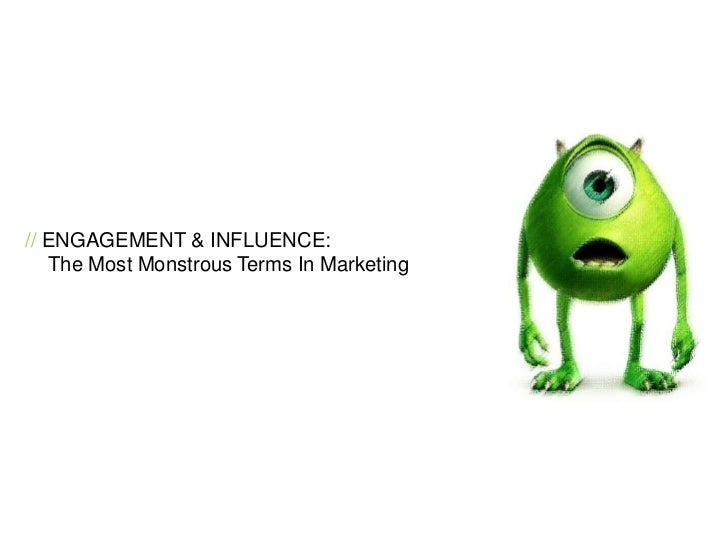 //ENGAGEMENT & INFLUENCE: The Most Monstrous Terms In Marketing<br />