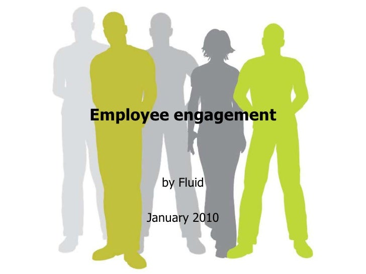 Employee engagement  <br />by Fluid <br />January 2010<br />
