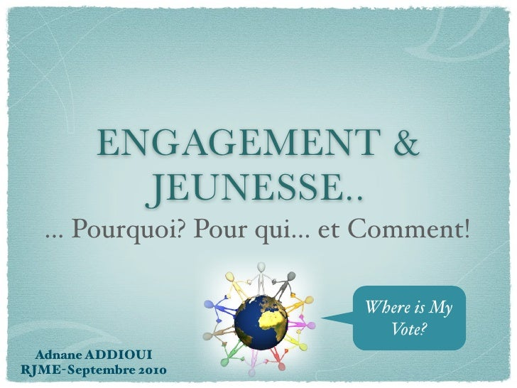 ENGAGEMENT &           JEUNESSE..   ... Pourquoi? Pour qui... et Comment!                              Where is My        ...