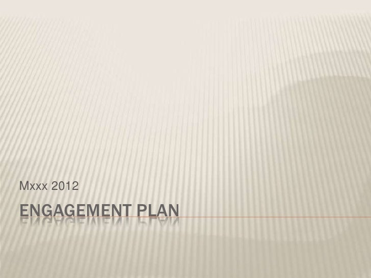 Mxxx 2012ENGAGEMENT PLAN