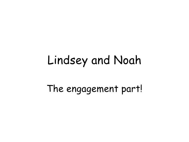 Lindsey and Noah The engagement part!
