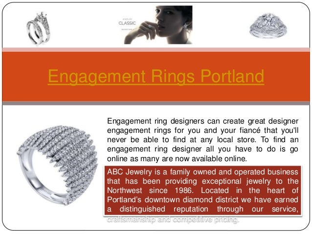 Engagement Rings Portland Engagement ring designers can create great designer engagement rings for you and your fiancé tha...