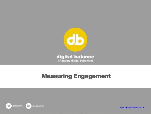 Measuring Engagement www.digitalbalance.com.au