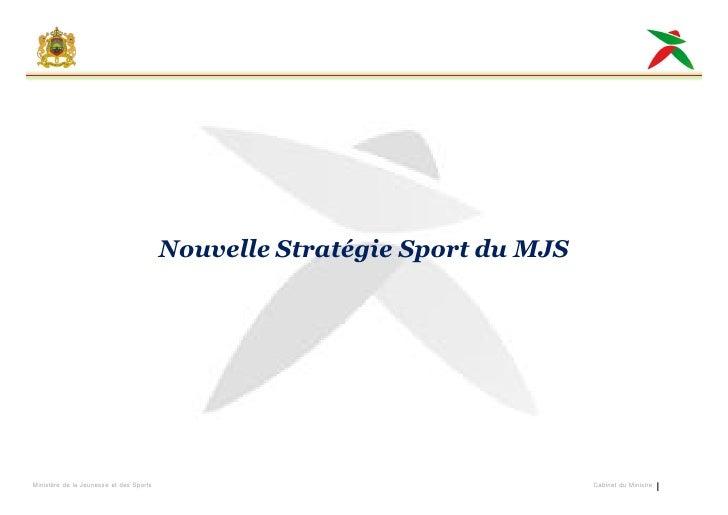 Nouvelle Stratégie Sport du MJSMinistère de la Jeunesse et des Sports                                     Cabinet du Minis...