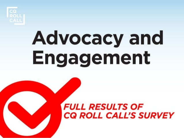 Advocacy and Engagement        FULL RESULTS OF CO ROLL CALL'$ SURVEY