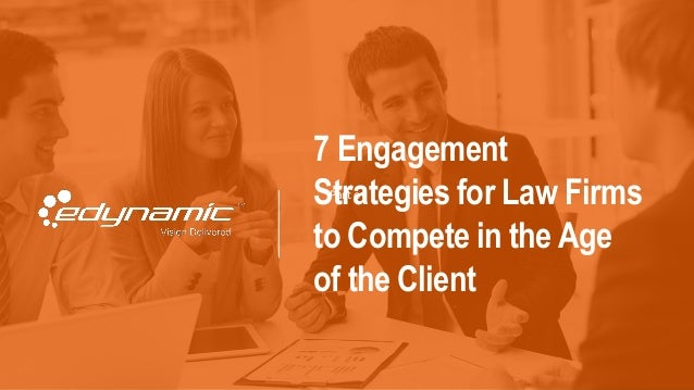 Part of 7 Engagement Strategies for Law Firms to Compete in the Age of the Client