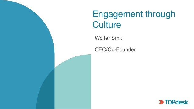 Engagement through Culture Wolter Smit CEO/Co-Founder