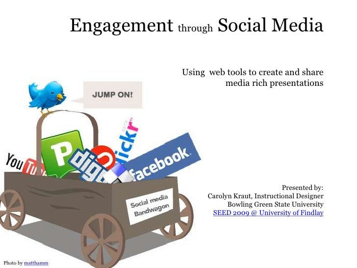 Engagement through Social Media                                   Using web tools to create and share                     ...